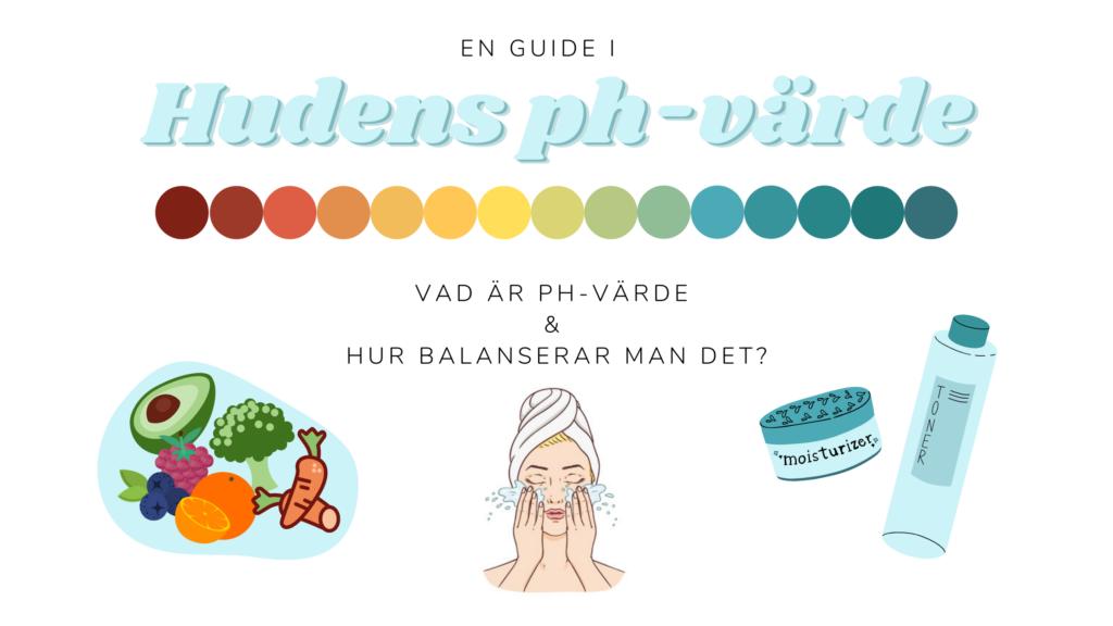 Hudens pH-värde - vad är det och hur balanserar man det?